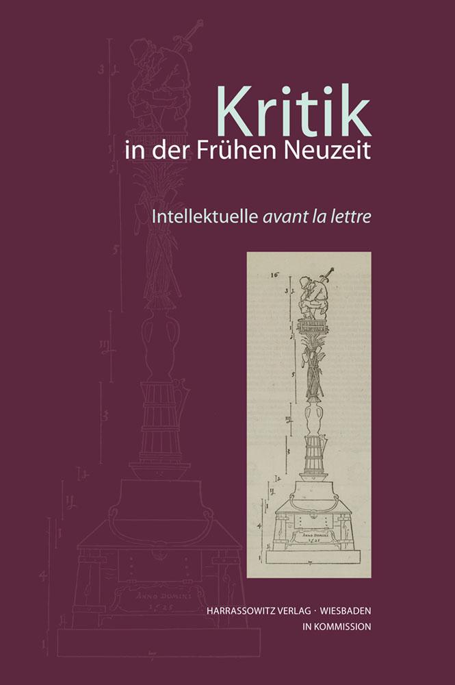 Kritik in der Frühen Neuzeit - Intellektuelle avant la lettre