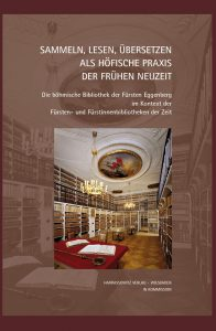 Sammeln, Lesen, Übersetzen als höfische Praxis der Frühen Neuzeit