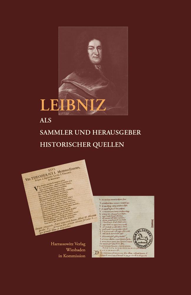 Leibniz als Sammler und Herausgeber historischer Quellen