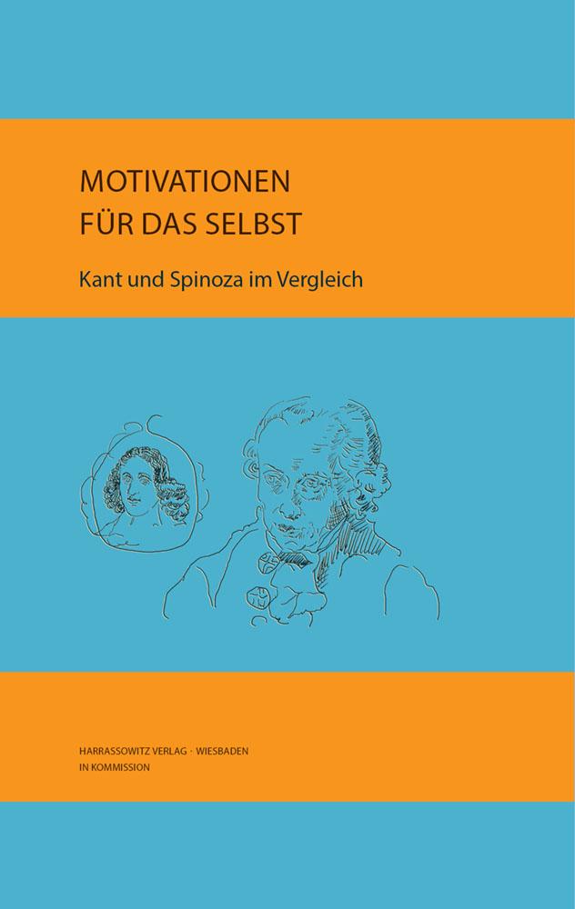 Motivationen für das Selbst - Kant und Spinoza im Vergleich