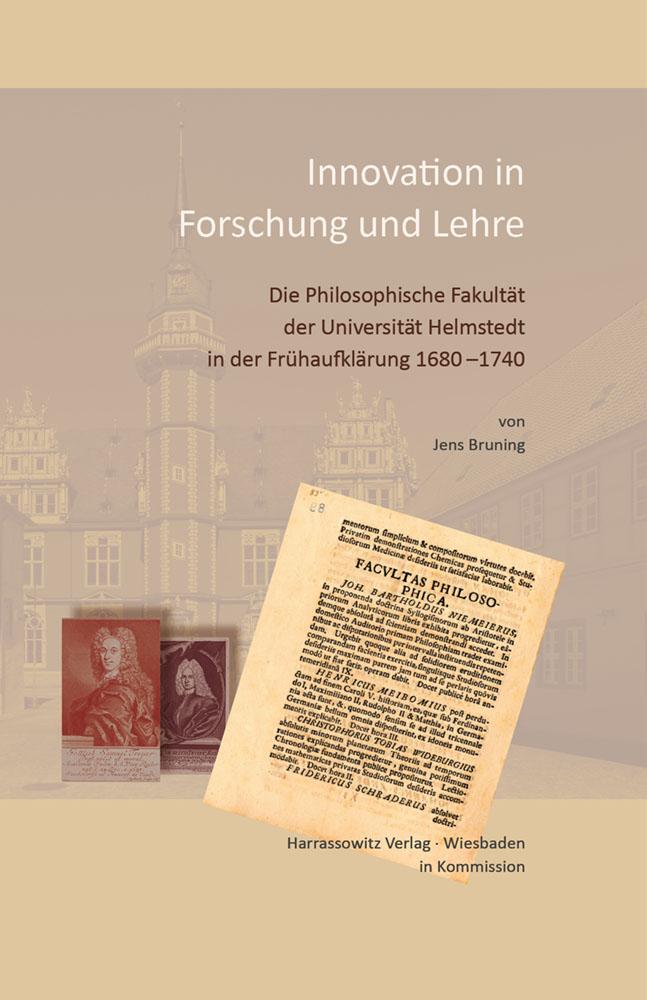 Innovation in Forschung und Lehre - Die Philosophische Fakultät der Universität Helmstedt in der Frühaufklärung 1680–1740