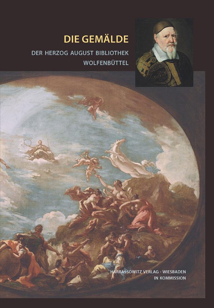 Die Gemälde der Herzog August Bibliothek Wolfenbüttel - Bestandskatalog