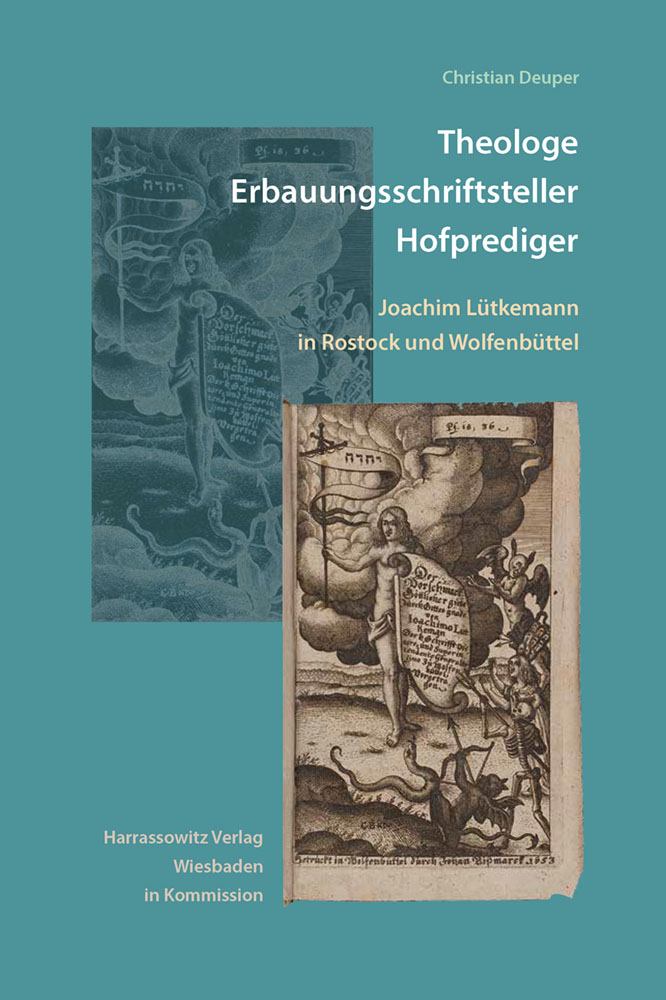 Theologe, Erbauungsschriftsteller, Hofprediger - Joachim Lütkemann in Rostock und Wolfenbüttel