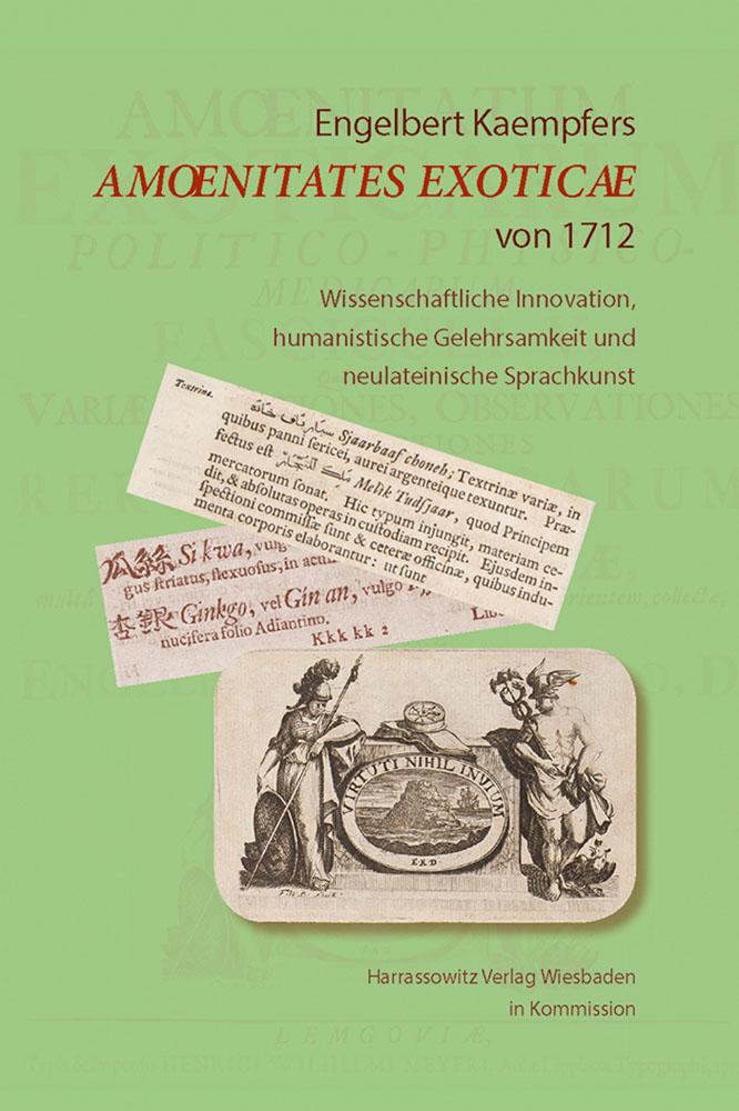 Engelbert Kaempfers Amoenitates Exoticae von 1712 - Wissenschaftliche Innovation, humanistische Gelehrsamkeit und neulateinische Sprachkunst