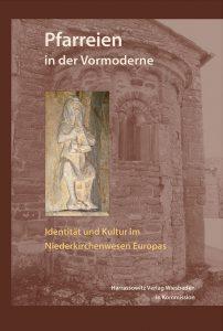 Pfarreien in der Vormoderne - Identität und Kultur im Niederkirchenwesen Europas