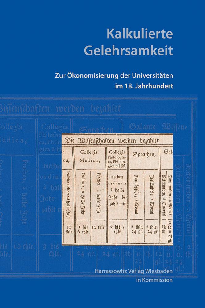 Kalkulierte Gelehrsamkeit - Zur Ökonomisierung der Universitäten im 18. Jahrhundert