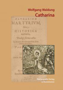 Frühneuzeitliche Märtyrerdramen - Catharina