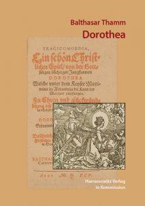 Frühneuzeitliche Märtyrerdramen - Dorothea