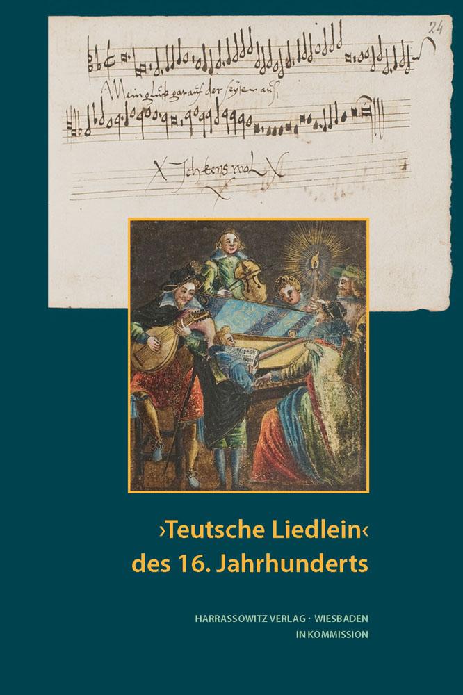 ›Teutsche Liedlein‹ des 16. Jahrhunderts
