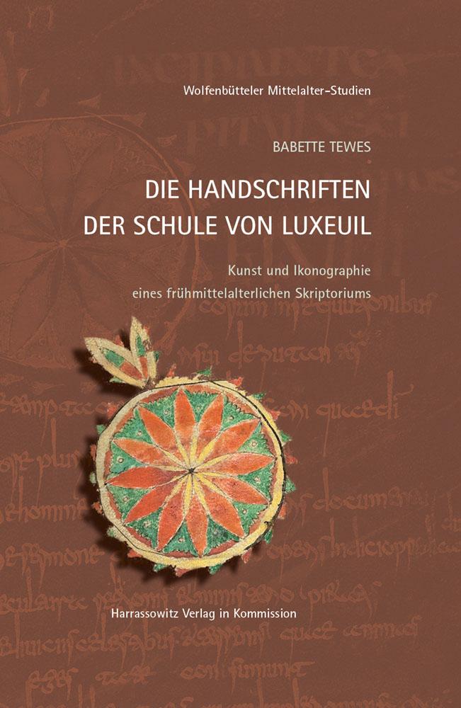 Die Handschriften der Schule von Luxeuil - Kunst und Ikonographie eines frühmittelalterlichen Skriptoriums