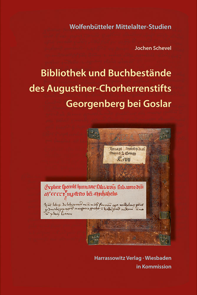 Bibliothek und Buchbestände des Augustiner-Chorherrenstifts Georgenberg bei Goslar