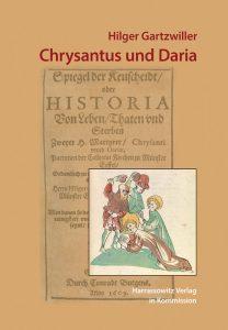 Frühneuzeitliche Märtyrerdramen - Chrysantus und Daria