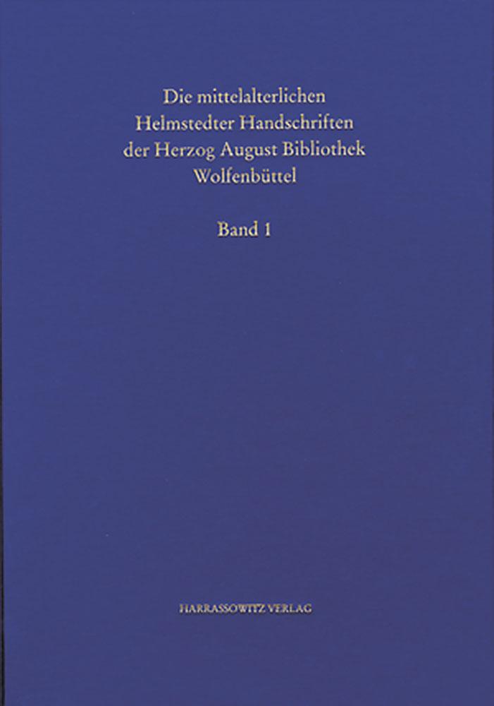 Katalog der mittelalterlichen Helmstedter Handschriften - Teil I: Cod. Guelf. 1 bis 276 Helmst.