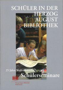 Schüler in der Herzog August Bibliothek - 25 Jahre Wolfenbütteler Schülerseminare