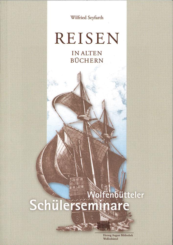 Reisen in alten Büchern - Wolfenbütteler Schülerseminare