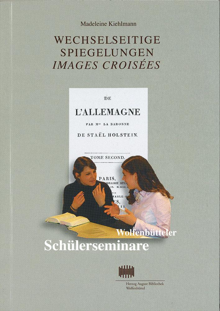 Wechselseitige Spiegelungen - Images croisées - Wolfenbütteler Schülerseminare