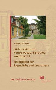 Bücherschätze der Herzog August Bibliothek - Wolfenbüttel Ein Begleiter für Jugendliche und Erwachsene