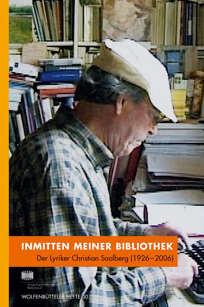 Inmitten meiner Bibliothek - Der Lyriker Christian Saalberg (1926–2006)