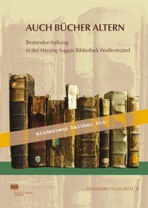 Auch Bücher altern - Bestandserhaltung in der Herzog August Bibliothek