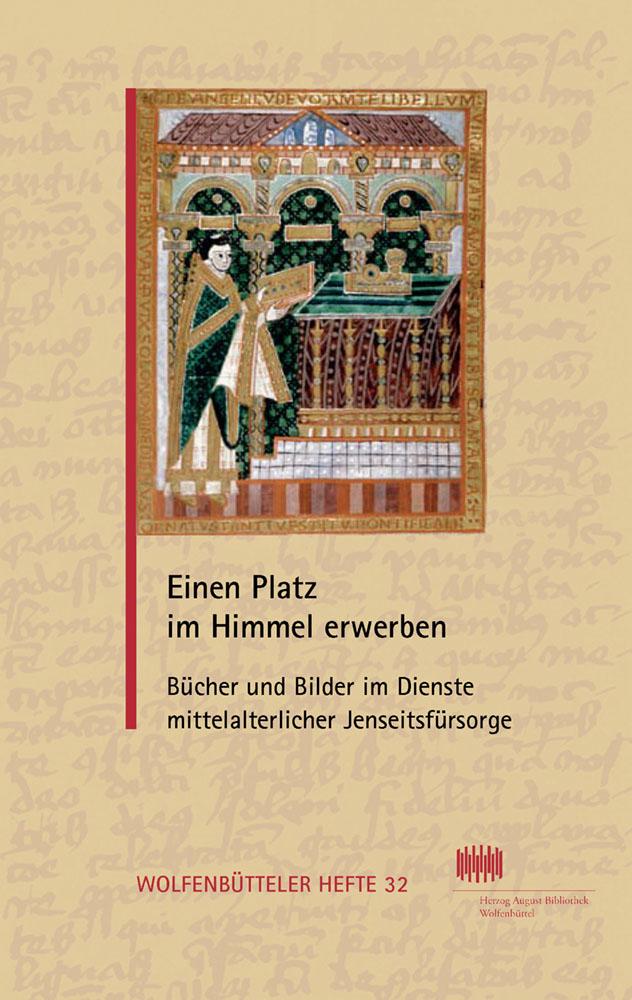 Einen Platz im Himmel erwerben - Bücher und Bilder im Dienste mittelalterlicher Jenseitsfürsorge