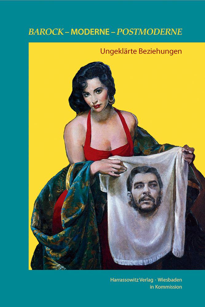 Barock – Moderne – Postmoderne - Ungeklärte Beziehungen