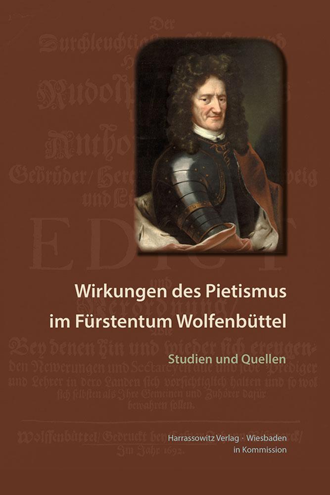 Wirkungen des Pietismus im Fürstentum Wolfenbüttel - Studien und Quellen