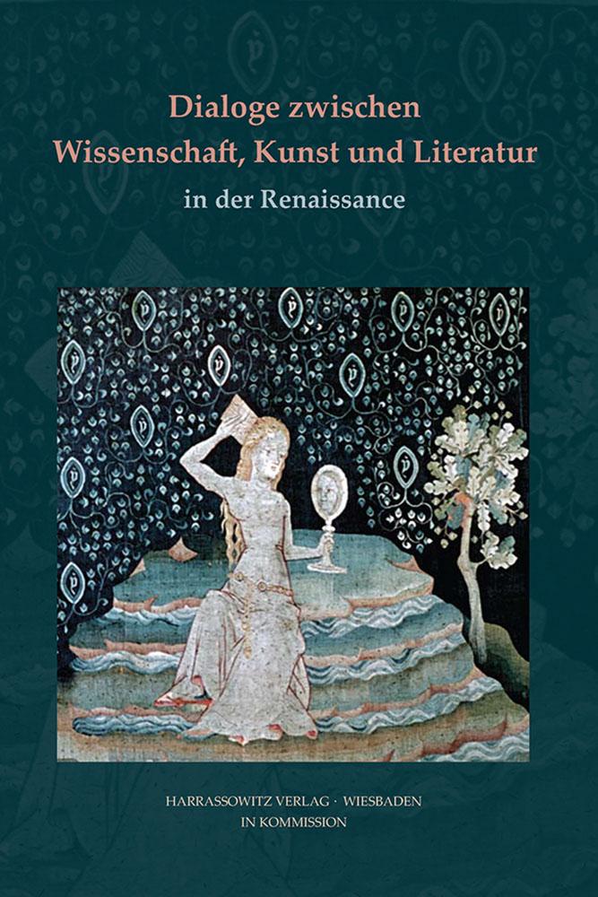 Dialoge zwischen Wissenschaft, Kunst und Literatur in der Renaissance