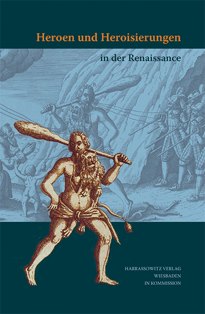 Heroen und Heroisierungen in der Renaissance