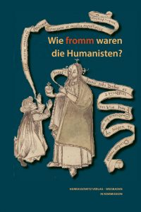Wie fromm waren die Humanisten?