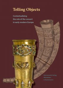 Telling Objects - Contextualizing the role of the consort in early modern Europe