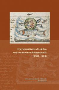 Enzyklopädisches Erzählen und vormoderne Romanpoetik (1400 –1700)